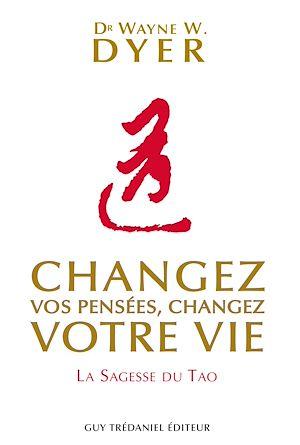 Téléchargez le livre :  Changez vos pensées, changez votre vie