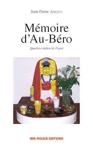 Téléchargez le livre :  Mémoire d'Au-Béro