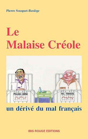Téléchargez le livre :  Le malaise créole : un dérivé du mal français