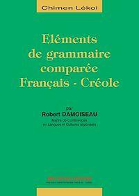 Télécharger le livre : Eléments de grammaire comparée Français-Créole