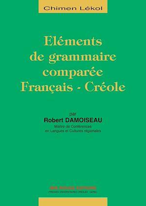 Téléchargez le livre :  Eléments de grammaire comparée Français-Créole