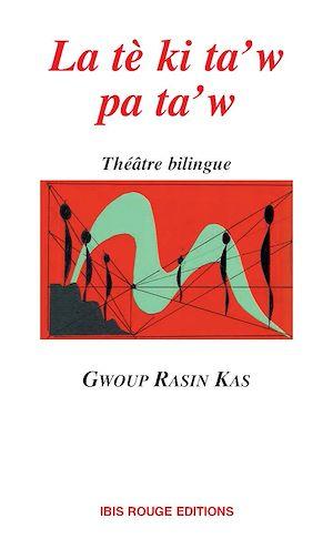 Téléchargez le livre :  La tè ki ta'w pa ta'w