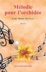 Télécharger le livre :  Mélodie pour l'orchidée