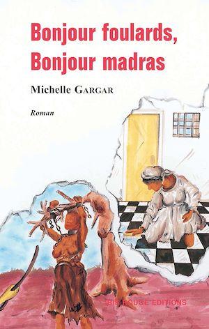Téléchargez le livre :  Bonjour foulards, bonjour madras