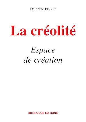 Téléchargez le livre :  La créolité Espace et création
