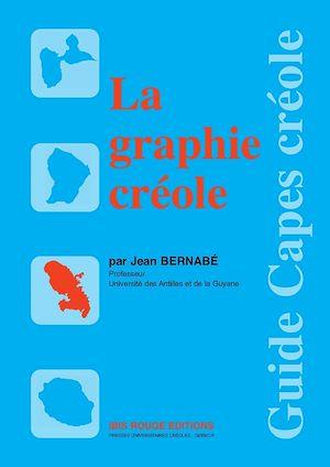 Téléchargez le livre :  La graphie créole