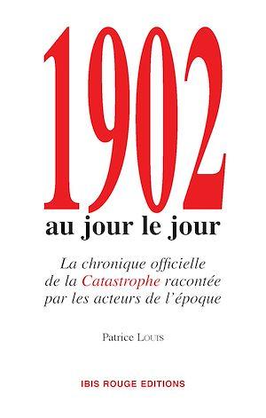 Téléchargez le livre :  1902 Au jour le jour