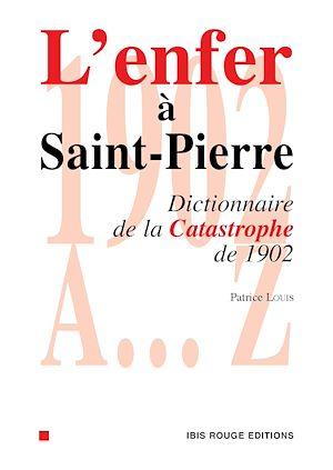 Téléchargez le livre :  L'enfer à Saint-Pierre
