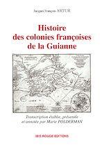 Télécharger cet ebook : Histoire des colonies françoises de la Guianne