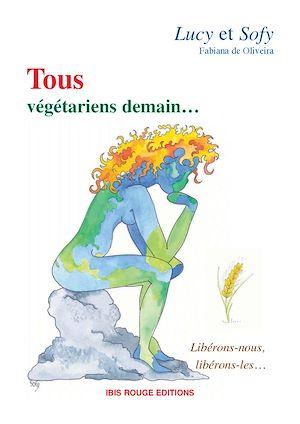 Téléchargez le livre :  Tous végétariens demain…