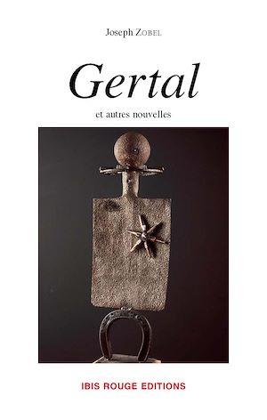 Téléchargez le livre :  Gertal et autres nouvelles