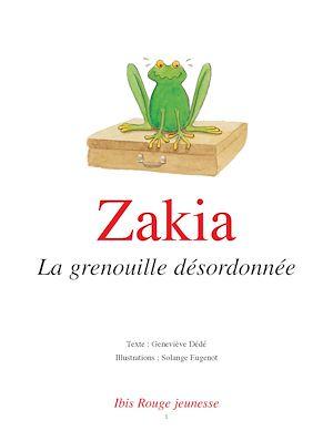 Téléchargez le livre :  Zakia, la grenouille désordonnée