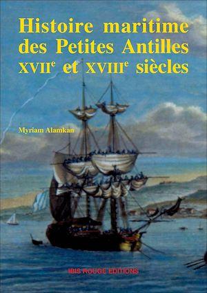 Téléchargez le livre :  Histoire maritime des Petites Antilles 17e et 18e siècles
