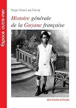 Télécharger cet ebook : Histoire générale de la Guyane française