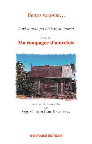 Téléchargez le livre :  Lavi lontan pa bò kaz an mwen suivi de Ma campagne d'autrefois