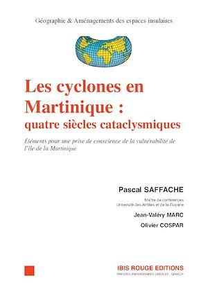 Téléchargez le livre :  Les cyclones en Martinique : quatre siècles catacyclismiques