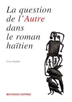 Téléchargez le livre numérique:  La question de l'autre dans le roman haïtien
