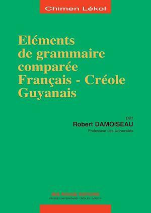 Téléchargez le livre :  Eléments de grammaire comparée français-Créole guyanais