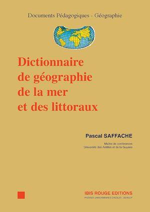 Téléchargez le livre :  Dictionnaire de géographie de la mer et des littoraux