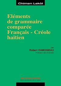 Télécharger le livre : Eléments de grammaire comparée français-Créole haïtien