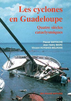 Téléchargez le livre :  Les cyclones en Guadeloupe : quatre siècles cataclysmiques