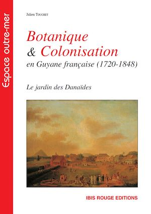 Téléchargez le livre :  Botanique et colonisation en Guyane