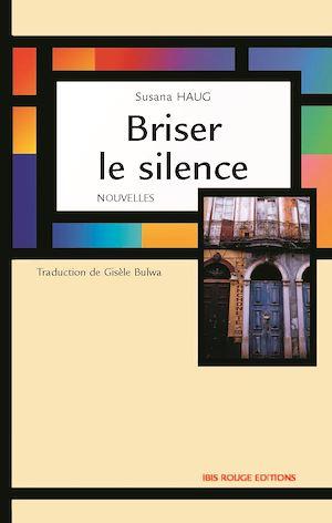 Téléchargez le livre :  Briser le silence