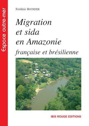 Téléchargez le livre :  Migration et sida en Amazonie