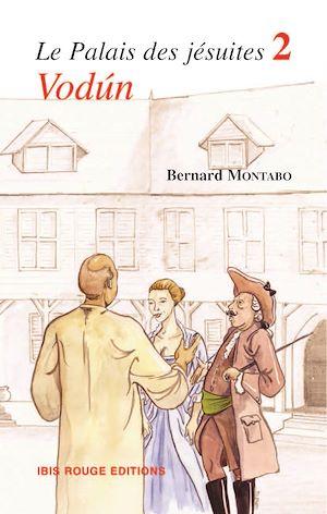 Téléchargez le livre :  Le palais des jésuites, tome 2 - Vodùn