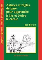 Télécharger cet ebook : Astuces et règles de bases pour apprendre à lire et à écrire le créole