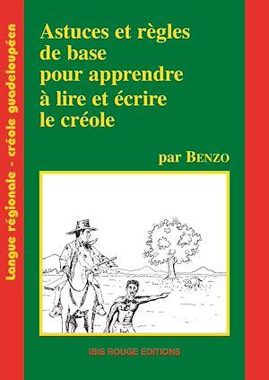 Téléchargez le livre :  Astuces et règles de bases pour apprendre à lire et à écrire le créole