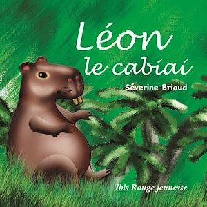 Téléchargez le livre :  Léon le cabiai