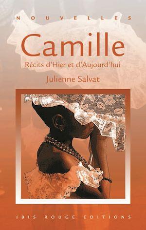Téléchargez le livre :  Camille. Récits d'hier et d'aujourd'hui