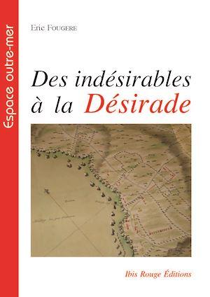 Téléchargez le livre :  Des indésirables à La Désirade