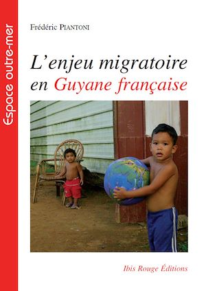 Téléchargez le livre :  L'enjeu migratoire en Guyane française