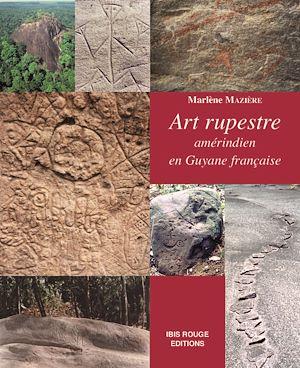 Téléchargez le livre :  Art rupestre amérindien en Guyane française
