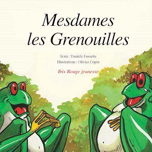 Téléchargez le livre :  Mesdames les grenouilles