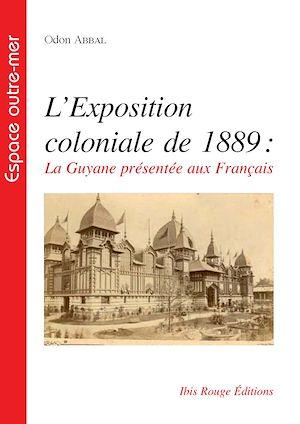 Téléchargez le livre :  L'exposition coloniale de 1889, la Guyane présentée aux Français