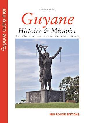 Téléchargez le livre :  Guyane Histoire & Mémoire