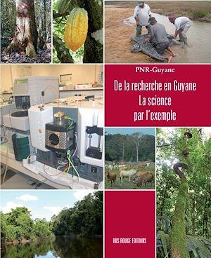 Téléchargez le livre :  De la recherche en Guyane - La science par l'exemple