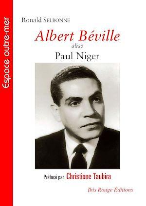 Téléchargez le livre :  Albert Béville alias Paul Niger
