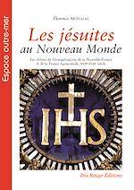 Télécharger cet ebook : Les jésuites du Nouveau-Monde