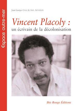 Téléchargez le livre :  Vincent Placoly, un écrivain de la décolonisation