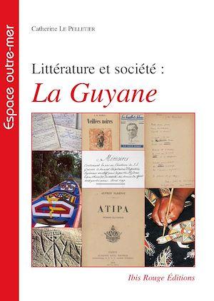 Téléchargez le livre :  Littérature et société : La Guyane