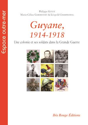 Téléchargez le livre :  Guyane, 1914-1918