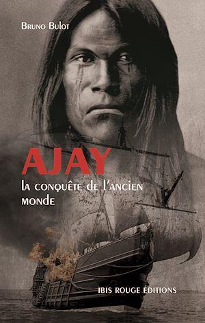 Téléchargez le livre :  Ajay - La conquête de l'ancien monde