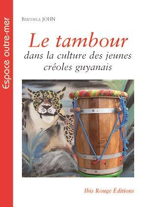 Téléchargez le livre :  Le tambour dans la culture des jeunes créoles guyanais