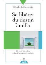 Télécharger le livre :  Se libérer du destin familial