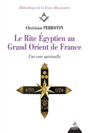 Téléchargez le livre :  Le Rite Égyptien au Grand Orient de France