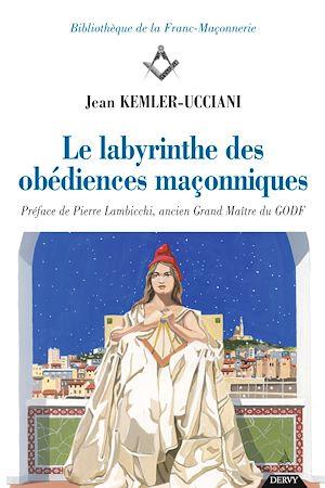 Téléchargez le livre :  Le labyrinthe des obédiences maçonniques